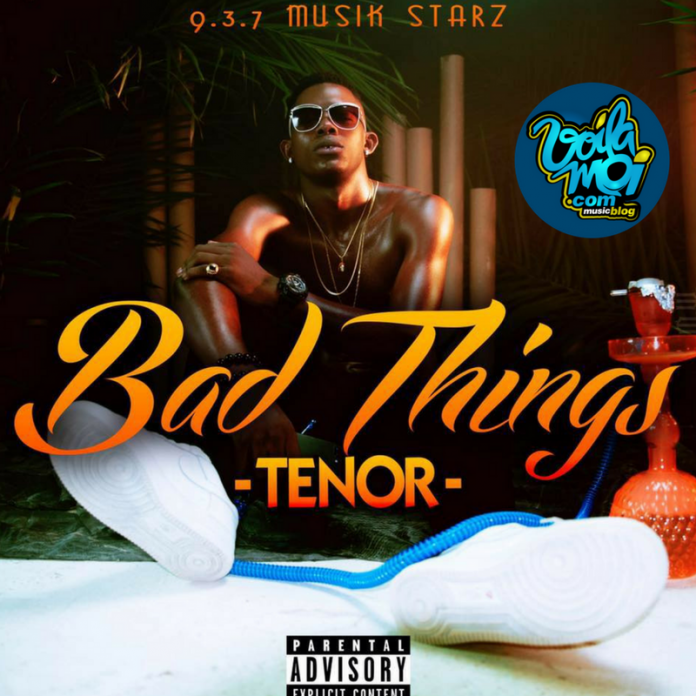 TENOR- BAD THINGS